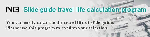 Slide guide travel life calculation program
